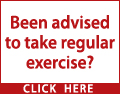 Been advised to take regular exercise?