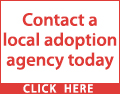 Ever thought about adopting? Could you give a local child a secure and loving home? Contact a local adoption agency today