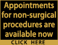 Appointments for non-surgical procedures are available now.