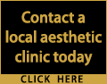 Contact a local aesthetic clinic today.