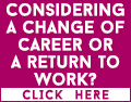 Considering a change of career or a return to work