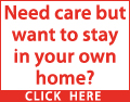 Need care but want to stay in your own home? Contact a local care provider today