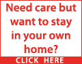 Need care but want to stay in your own home? Then ensure you receive the best of care. Choose a provider with an excellent/good inspection report