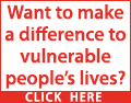 Want to make a difference to vulnerable peoples lives?