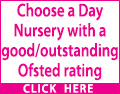 Looking for a Day Nursery for your child? Then ensure they receive the very best of care. Choose a Day Nursery with a good/outstanding Ofstead rating