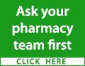 Don't wait until it gets worse. Ask your pharmacy team first