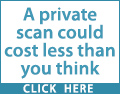 Why wait for a scan when you don't have to? Contact a local private scanning service now.