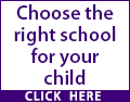 Choose the right school for your child. Read the ISI/Ofstead report, check the league tables and call your local school to arrange a visit/tour today