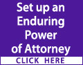 Set up an Enduring Power of Attorney before you lose capacity and it's too late. Contact a local professional today